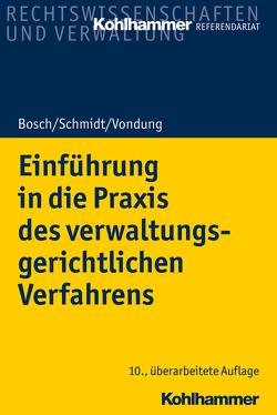 Einführung in die Praxis des verwaltungsgerichtlichen Verfahrens von Bosch,  Edgar, Schmidt,  Jörg, Vondung,  Rolf R., Vondung,  Ute
