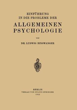 Einführung in die Probleme der Allgemeinen Psychologie von Binswanger,  Ludwig