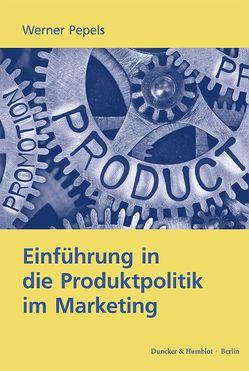 Einführung in die Produktpolitik im Marketing. von Pepels,  Werner
