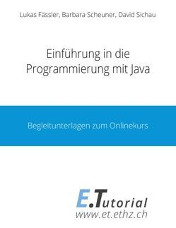 Einführung in die Programmierung mit Java von Fässler,  Lukas, Scheuner,  Barbara, Sichau,  David