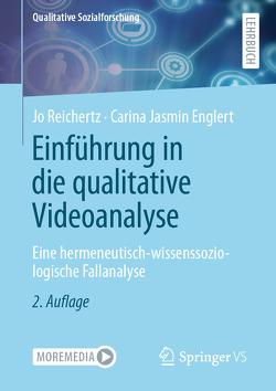 Einführung in die qualitative Videoanalyse von Englert,  Carina Jasmin, Reichertz,  Jo