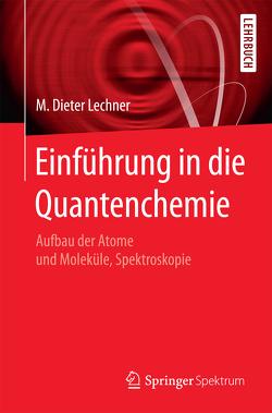 Einführung in die Quantenchemie von Lechner,  M. Dieter