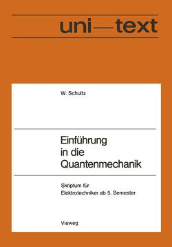 Einführung in die Quantenmechanik von Schultz,  Walter