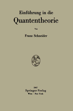 Einführung in die Quantentheorie von Schneider,  Franz