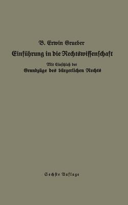 Einführung in die Rechtswissenschaft von Grueber,  Bernhard Erwin