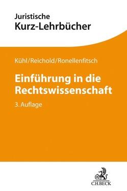 Einführung in die Rechtswissenschaft von Kühl,  Kristian, Reichold,  Hermann, Ronellenfitsch,  Michael