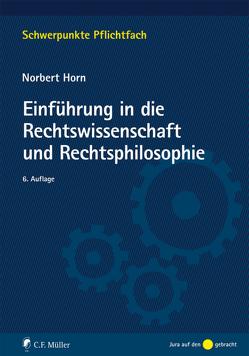 Einführung in die Rechtswissenschaft und Rechtsphilosophie von Horn,  Norbert