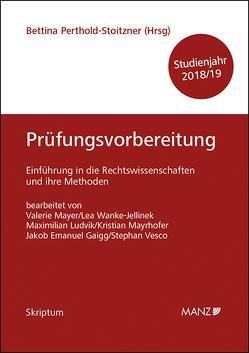 Einführung in die Rechtswissenschaften und ihre Methoden – Prüfungsvorbereitung – Studienjahr 2018/19 von Perthold-Stoitzner,  Bettina
