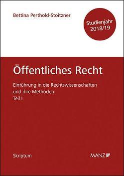 Einführung in die Rechtswissenschaften und ihre Methoden Teil I – Öffentliches Recht – Studienjahr 2018/19 von Perthold-Stoitzner,  Bettina