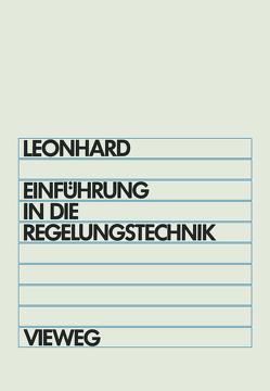 Einführung in die Regelungstechnik von Leonhard,  Werner