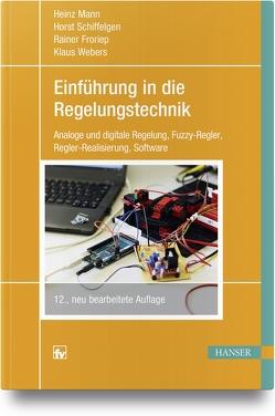 Einführung in die Regelungstechnik von Froriep,  Rainer, Mann,  Heinz, Schiffelgen,  Horst, Webers,  Klaus