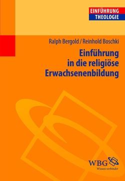 Einführung in die religiöse Erwachsenenbildung von Bergold,  Ralph, Boschki,  Reinhold