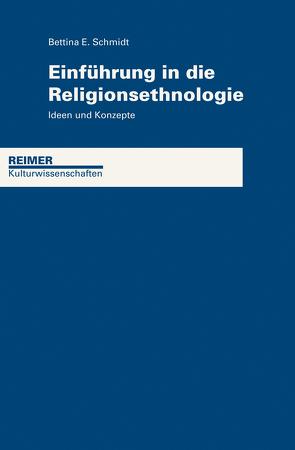 Einführung in die Religionsethnologie von Schmidt,  Bettina