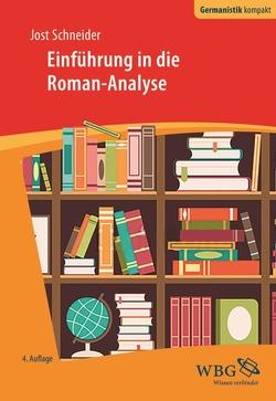 Einführung in die Roman-Analyse von Bogdal,  Klaus-Michael, Grimm,  Gunter E., Schneider,  Jost