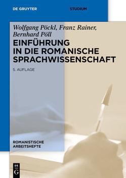 Einführung in die romanische Sprachwissenschaft von Pöckl,  Wolfgang, Pöll,  Bernhard, Rainer,  Franz
