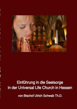 Einführung in die Seelsorge von Schwab Th.D.,  Bischof Ulrich