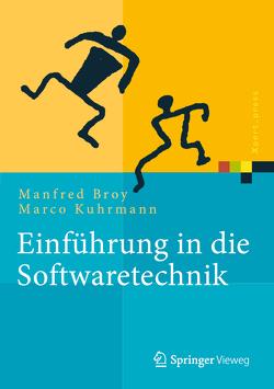 Einführung in die Softwaretechnik von Broy,  Manfred, Kuhrmann,  Marco