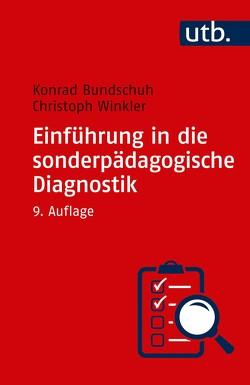 Einführung in die sonderpädagogische Diagnostik von Bundschuh,  Konrad, Winkler,  Christoph