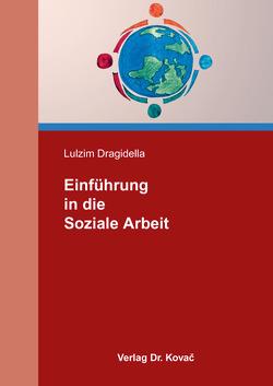 Einführung in die Soziale Arbeit von Dragidella,  Lulzim