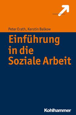 Einführung in die Soziale Arbeit von Balkow,  Kerstin, Erath,  Peter
