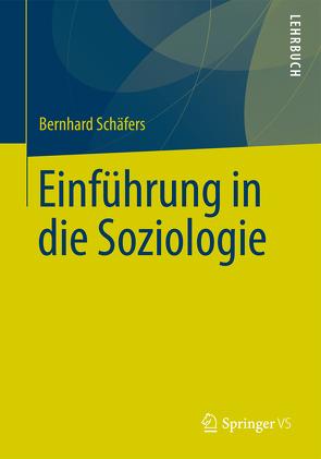Einführung in die Soziologie von Schäfers,  Bernhard