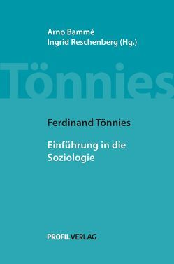 Einführung in die Soziologie von Bammé,  Arno, Tönnies,  Ferdinand