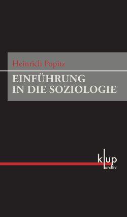 Einführung in die Soziologie von Dreher,  Jochen, Popitz,  Heinrich, Walter,  Michael K