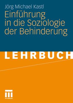 Einführung in die Soziologie der Behinderung von Kastl,  Jörg Michael