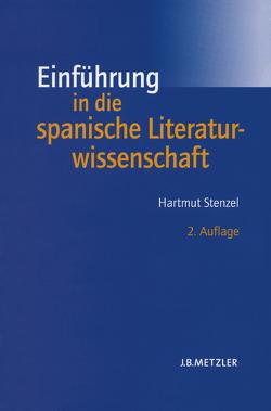 Einführung in die spanische Literaturwissenschaft von Stenzel,  Hartmut