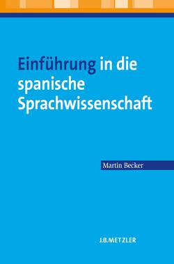 Einführung in die spanische Sprachwissenschaft von Becker,  Martin