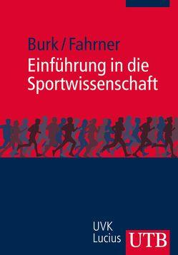 Einführung in die Sportwissenschaft von Burk,  Verena, Fahrner,  Marcel