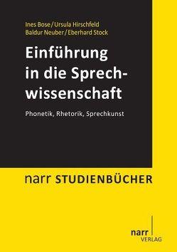Einführung in die Sprechwissenschaft von Bose,  Ines, Hirschfeld,  Ursula, Neuber,  Baldur, Stock,  Eberhard