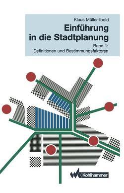Einführung in die Stadtplanung von Müller-Ibold,  Klaus