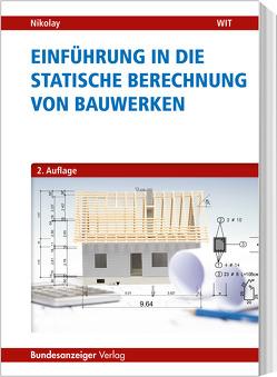 Einführung in die Statische Berechnung von Bauwerken von Nikolay,  Helmut