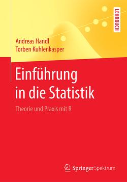 Einführung in die Statistik von Handl,  Andreas, Kuhlenkasper,  Torben