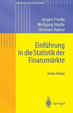 Einführung in die Statistik der Finanzmärkte von Franke,  Jürgen, Hafner,  Christian Matthias, Härdle,  Wolfgang Karl