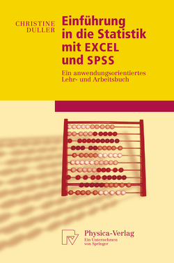 Einführung in die Statistik mit EXCEL und SPSS von Duller,  Christine