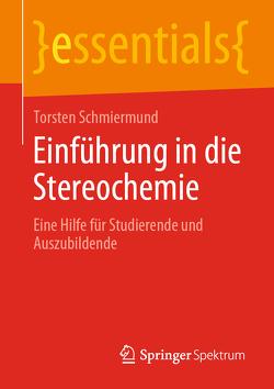 Einführung in die Stereochemie von Schmiermund,  Torsten