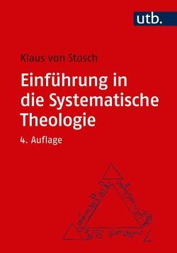 Einführung in die Systematische Theologie von von Stosch,  Klaus