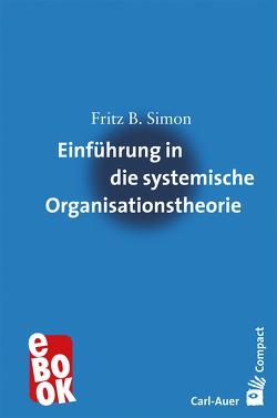 Einführung in die systemische Organisationstheorie von Simon,  Fritz B.