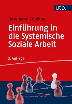 Einführung in die Systemische Soziale Arbeit von Geiling,  Wolfgang, Hosemann,  Wilfried