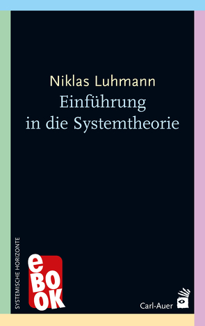 Einführung in die Systemtheorie von Baecker,  Dirk, Luhmann,  Niklas