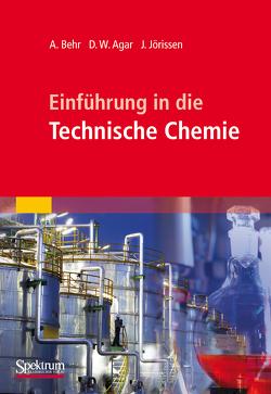 Einführung in die Technische Chemie von Agar,  David W., Behr,  Arno, Jörissen,  Jakob