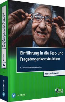 Einführung in die Test- und Fragebogenkonstruktion von Bühner,  Markus