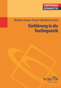 Einführung in die Textlinguistik von Consten,  Manfred, Schwarz-Friesel,  Monika