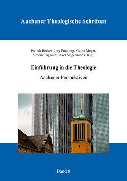 Einführung in die Theologie von Becker,  Patrick, Fündling,  Jörg, Meyer,  Guido, Paganini,  Simone, Siegemund,  Axel