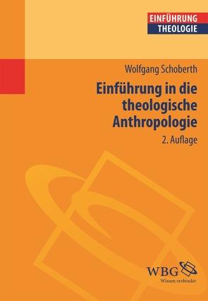 Einführung in die theologische Anthropologie von Schoberth,  Wolfgang
