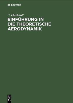Einführung in die theoretische Aerodynamik von Eberhardt,  C.