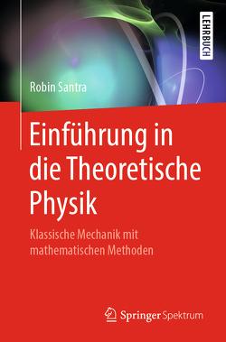 Einführung in die Theoretische Physik von Santra,  Robin