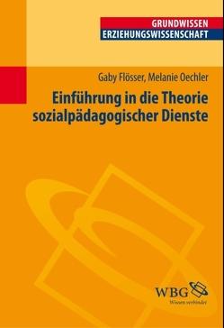 Einführung in die Theorie der Sozialpädagogischen Dienste von Flößer,  Gaby, Oechler,  Melanie, Vogel,  Peter, Wigger,  Lothar